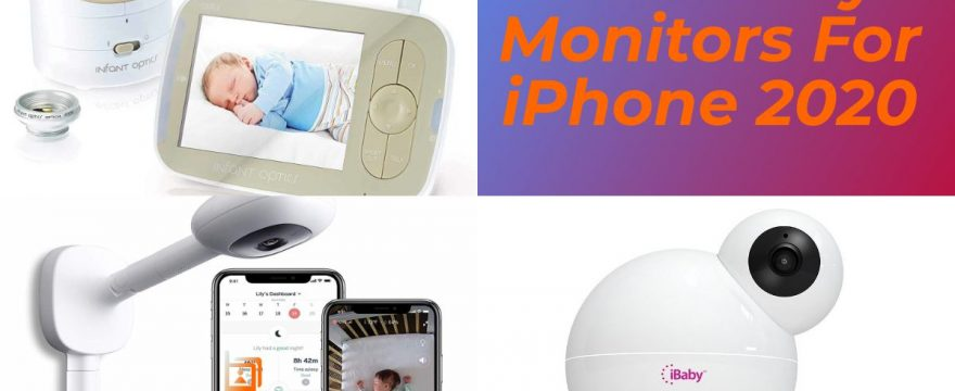 Best Baby Monitors for iPhone 2020 | These Are The Top 4 In The Market