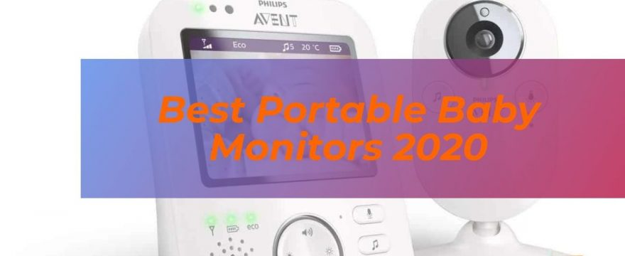 Best Portable Baby Monitors 2020 | These Top 7 are the best around!