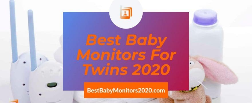 Best Baby Monitors for Twins 2020 | Top 5 Baby Monitors' Reviews!