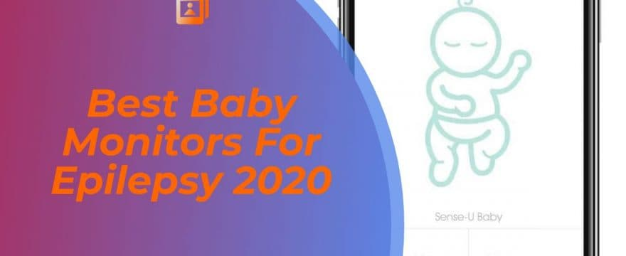 Best Baby Monitors for Epilepsy 2020 | The Ultimate Buying Guide