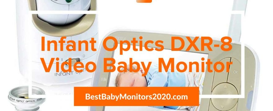 Infant Optics DXR-8 Video Baby Monitor | FAQs and Review